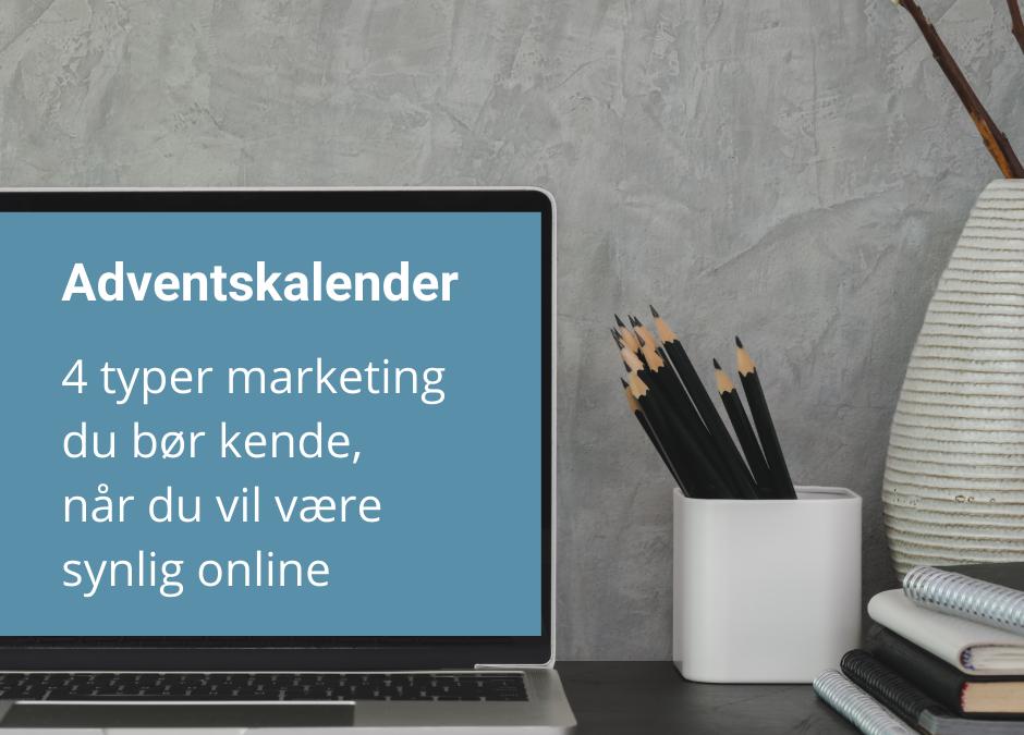 4 typer marketing du bør kende, når du vil være synlig online