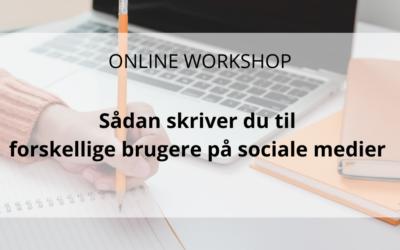 Workshop: Sådan skriver du til forskellige brugere på sociale medier